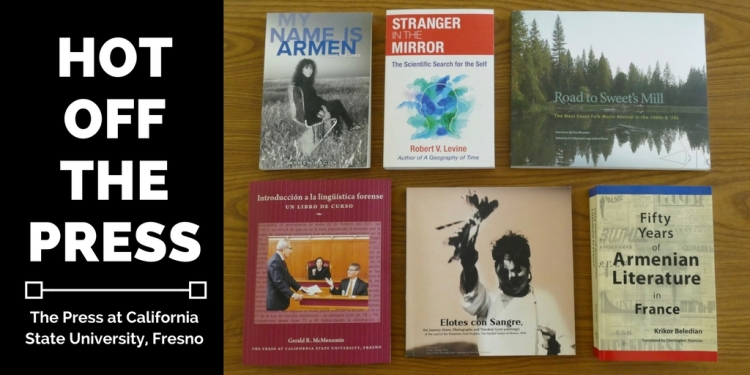 Graphic showing the covers of six new books from The Press at California State University Fresno