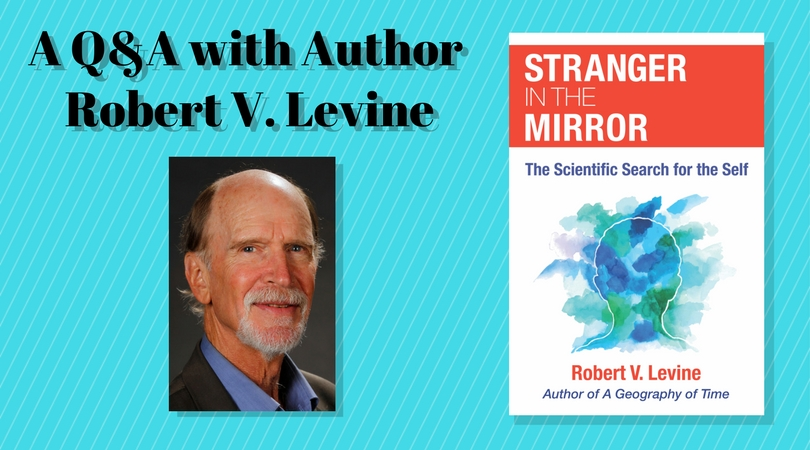 "Image for Q&A with author Robert V. Levine about his book ""Stranger in the Mirror"""