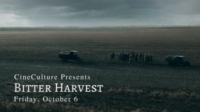 """CineCulture Presents """"Bitter Harvest"""" Friday, October 6"""