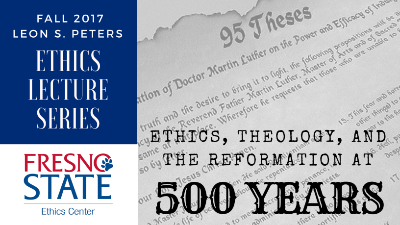 Ethics, Theology, and The Reformation at 500