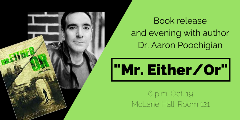 "Book release with Dr. Aaron Poochigian, author of ""Mr. Either/Or"""