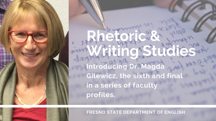 Dr. Magda Gilewics, Rhetoric & Writing Studies