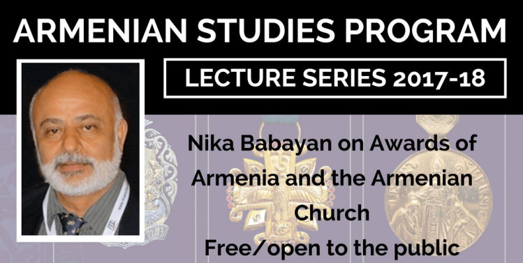 "Nika Babayan will discuss ""Awards of Armenia and the Armenian Church"""