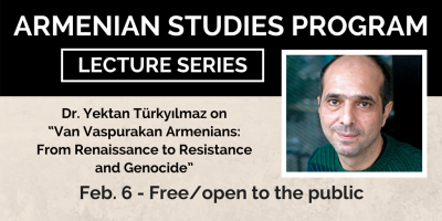 "Armenian Studies lecture: Dr. Yektan Türkyılmaz on ""Van Vaspurakan Armenians: From Renaissance to Resistance and Genocide"""