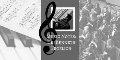 Music Notes: Music by Dr. Kenneth Froelich will be performed