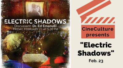 "CineCulture presents ""Electric Shadows"" Feb. 23"