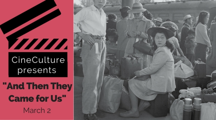 "CineCulture presents ""And Then They Came for Us"" March 2"