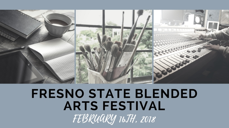 Fresno State Blended Arts Festival February 16th, 2018
