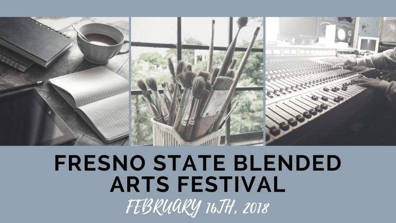 Fresno State Blended Arts Festival February 16th, 2018