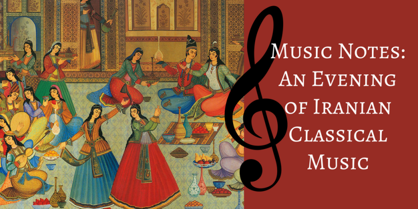 Music Notes: An Evening of Iranian Classical Music