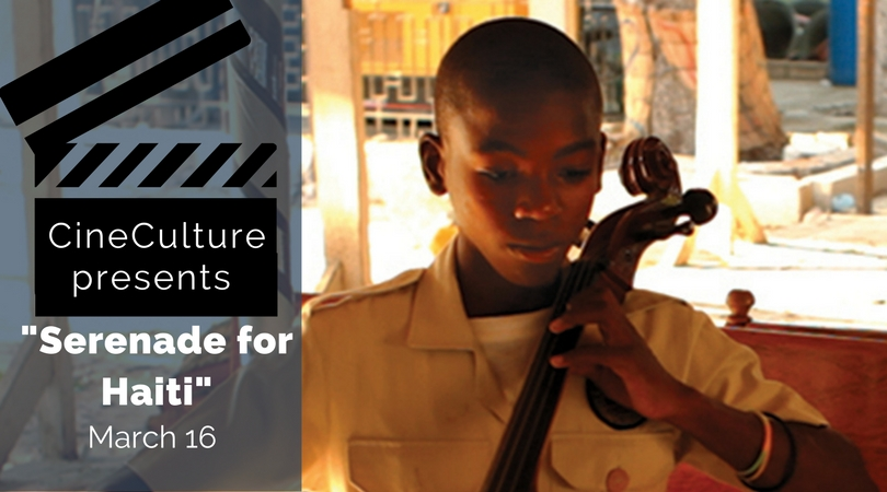 "CineCulture presents ""Serenade for Haiti"" March 16"