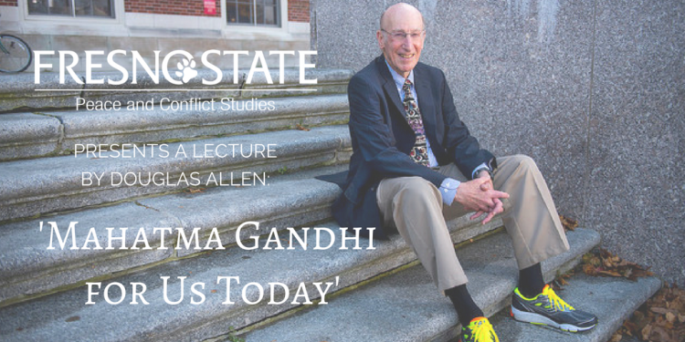 "Douglas Allen to lecture on ""Mahatma Gandhi for Us Today"""