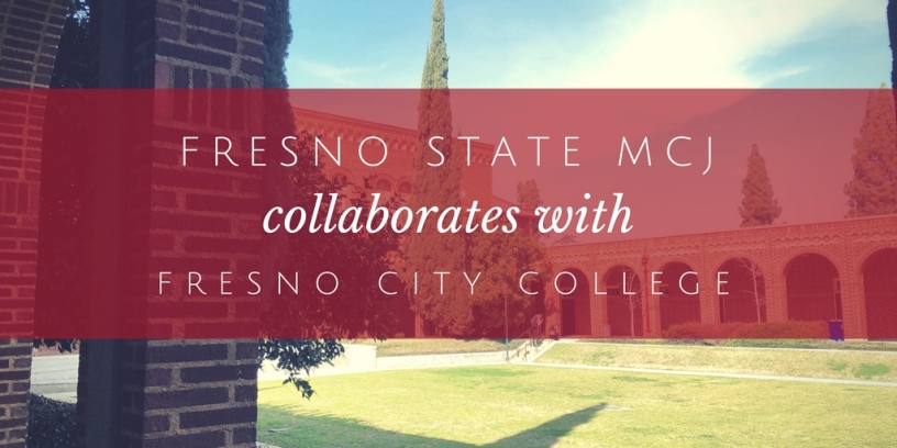 Fresno State MCJ collaborates with Fresno City College