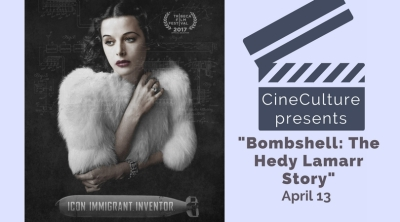 "CineCulture presents ""Bombshell: The Hedy Lamarr Story"" April 13"