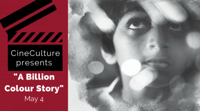 "CineCulture presents ""A Billion Colour Story"""