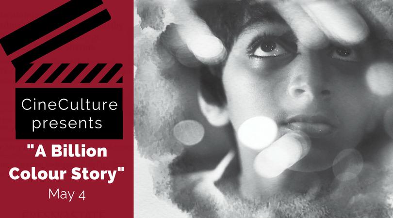 """CineCulture presents """"A Billion Colour Story"""""""