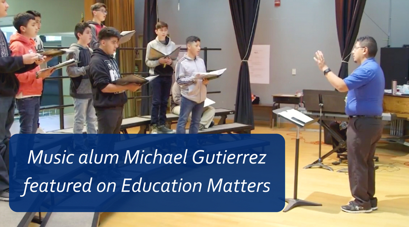 Music alum Michael Gutierrez featured on Education Matters
