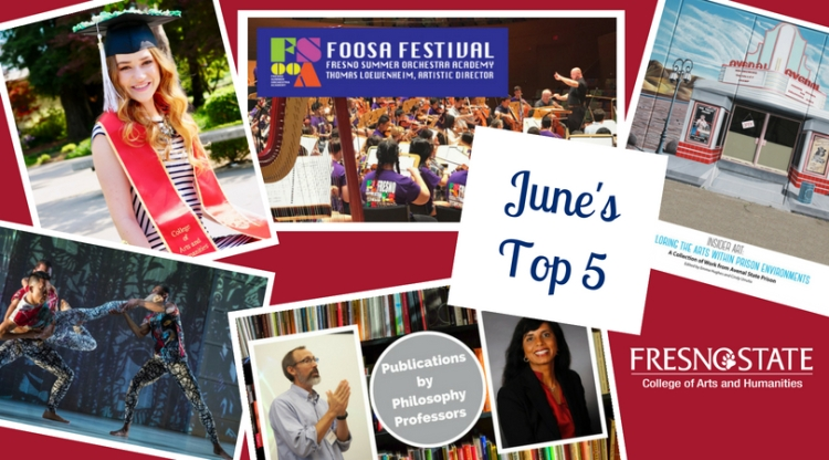 June's Top 5 Fresno State College of Arts and Humanities
