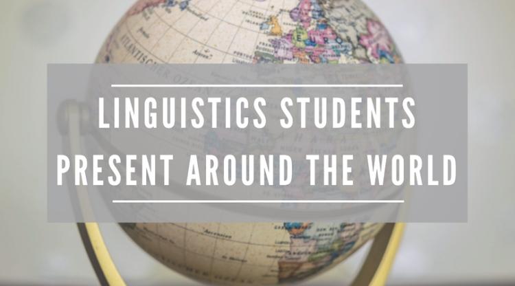 Linguistics Students present around the world