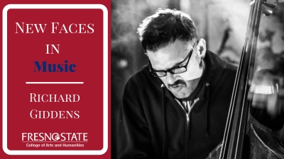 New Faces in Music: Richard Giddens Fresno State College of Arts and Humanities