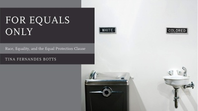 Book Cover. For Equals Only - Race, Equality, and the Equal Protection Clause. Portrays white and colored drinking fountains