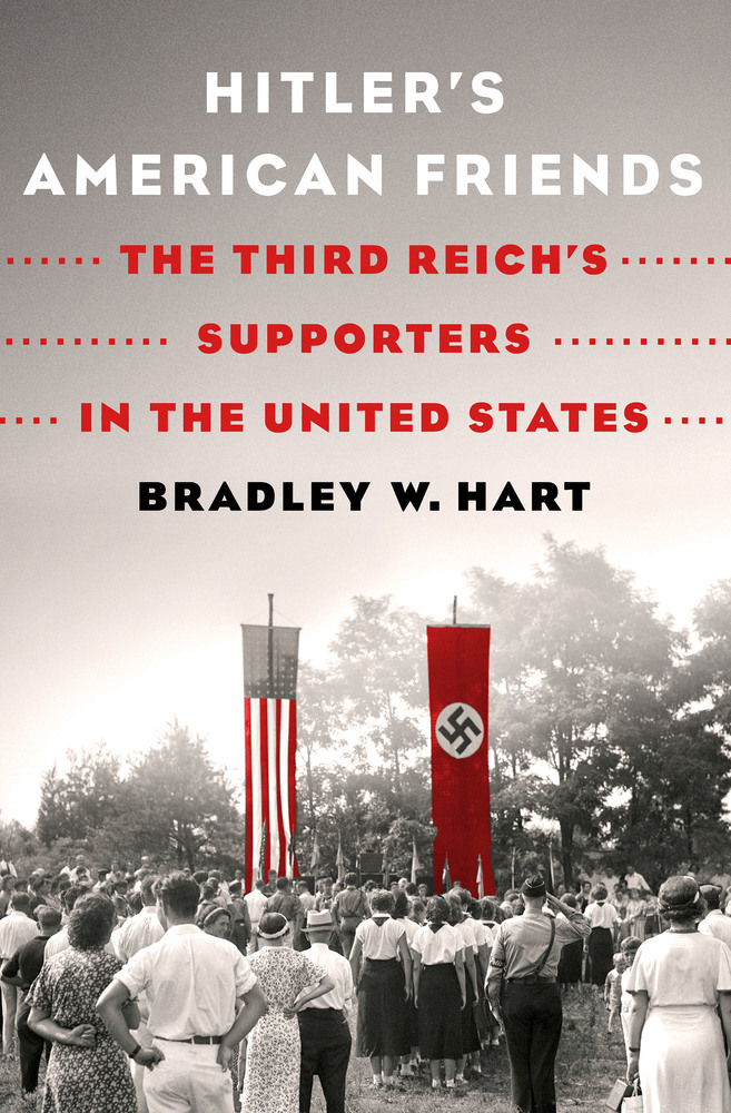 Hitler's American Friends: The Third Reich's Supporters in the United States book cover
