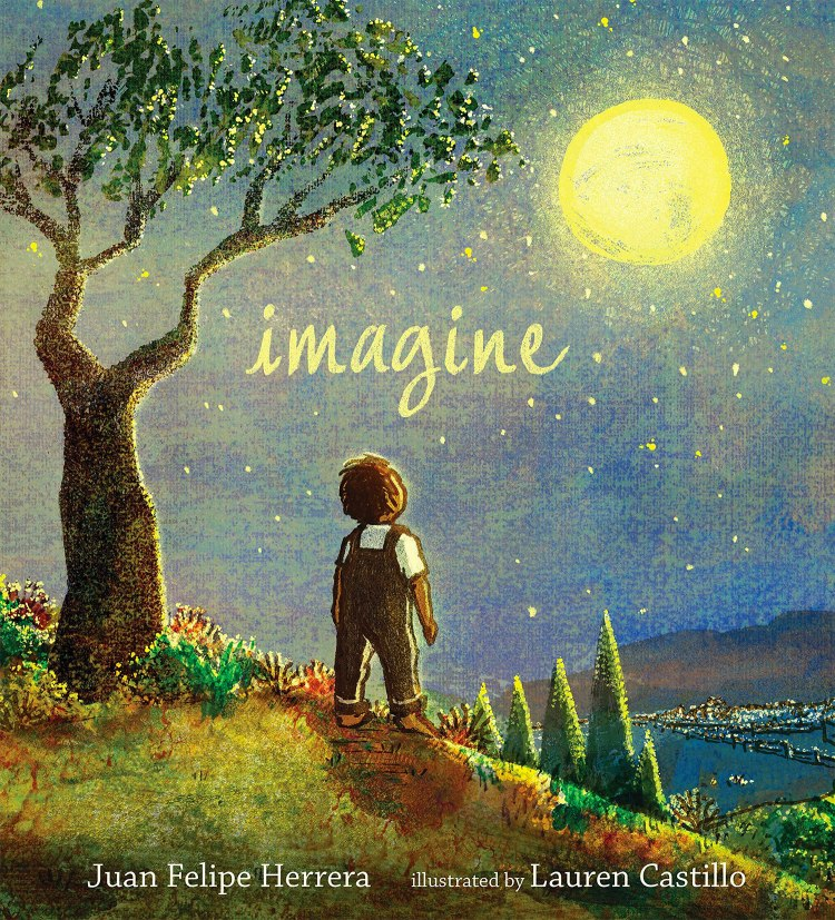 imagine book cover, by Juan Filipe Herrera and illustrated by Lauren Castillo