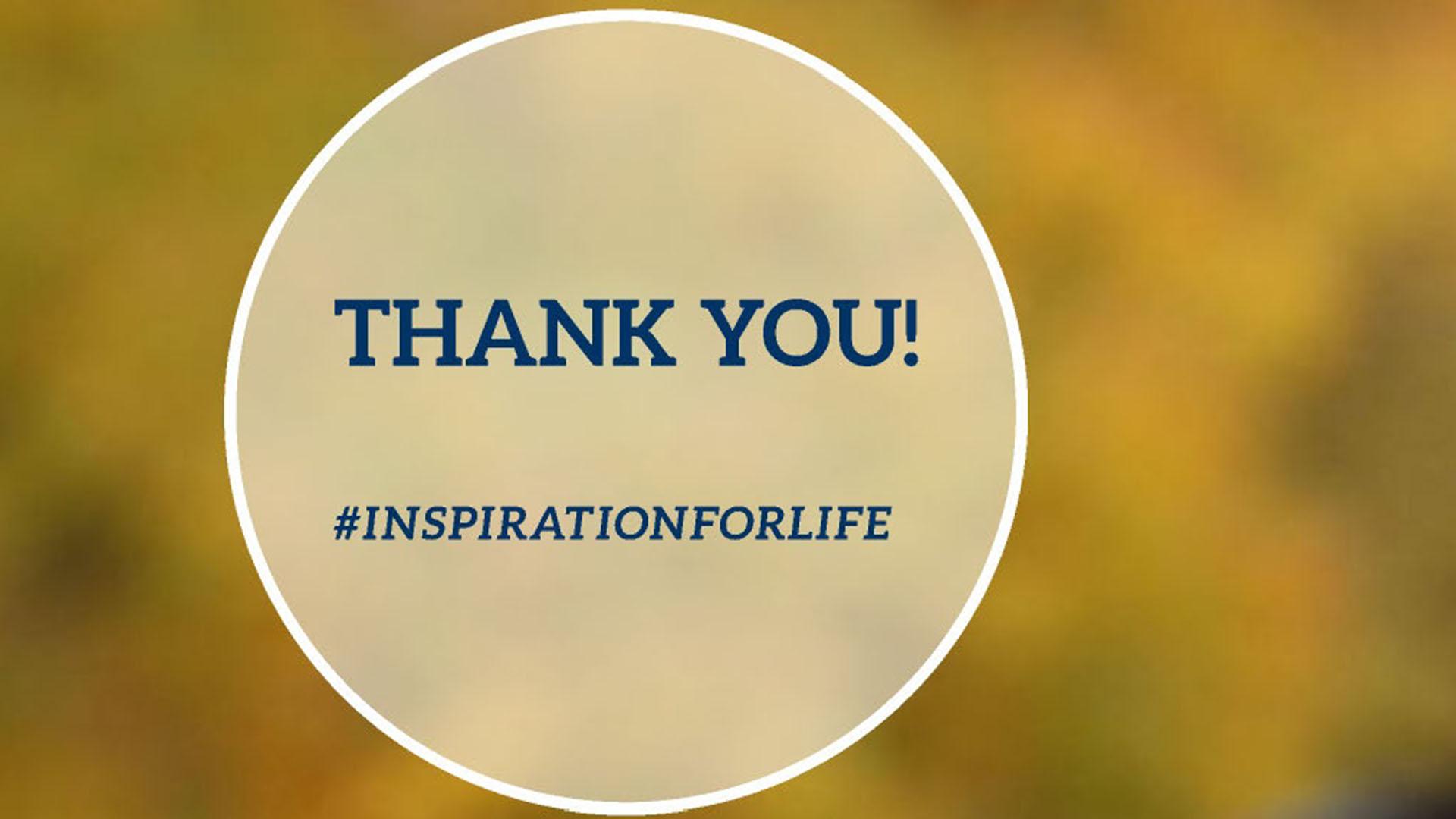 THANK YOU! #InspirationForLife