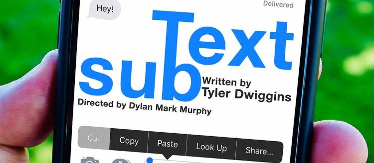 SubText - written by Tyler Dwiggens, directed by Dylan Mark Murphy