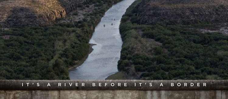 The River and the Wall - It's a river before it's a wall