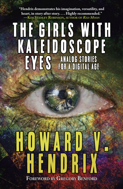 "Book Cover of ""The Girls With Kaleidoscope Eyes"" by Howard Hendrix"