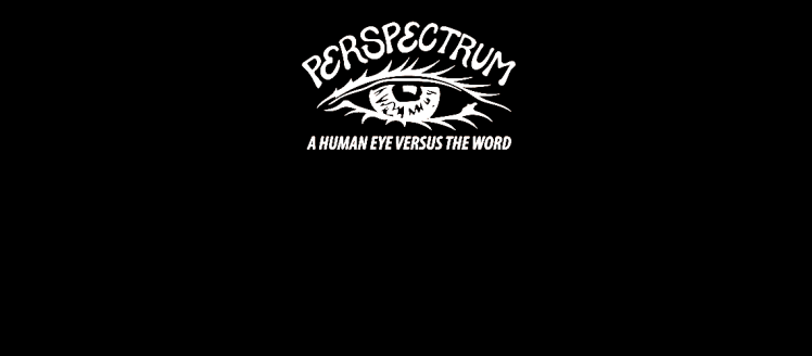 Perspectrum - A human eye versus the word