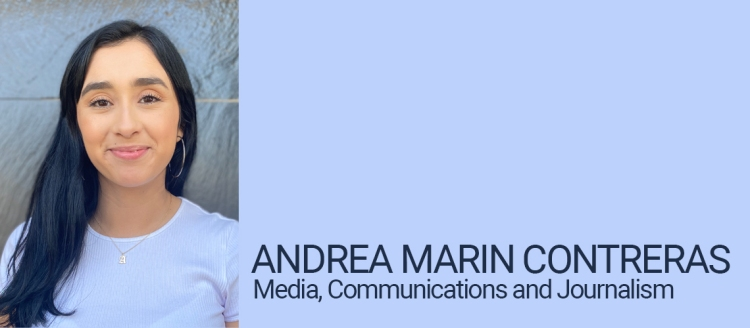 Andrea Marin Contreras, Department of Media, Communications and Journalism Student of Distinction