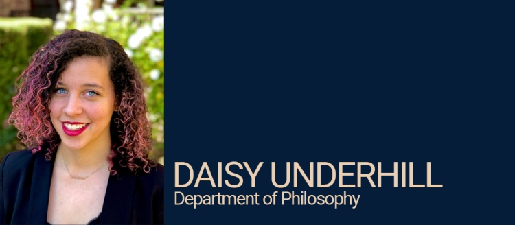 Daisy Underhill, Department of Philosophy Student of Distinction