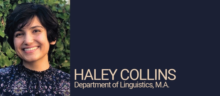 Haley Collins, Department of Linguistics, M.A. Student of Distinction