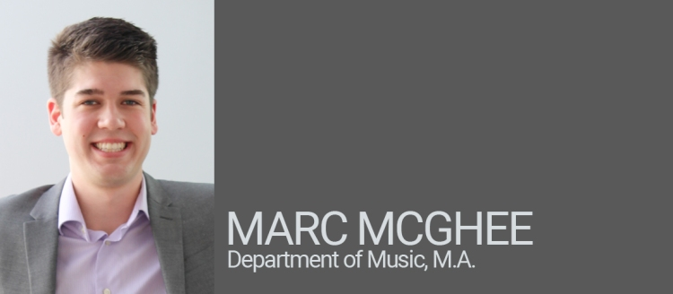 Marc McGhee, Department of Music, M.A. Student of Distinction