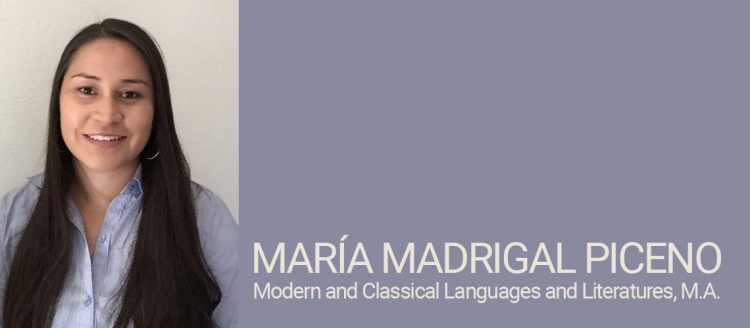 María Madrigal Piceno, Modern and Classical Languages and Literatures, M.A. Student of Distinction