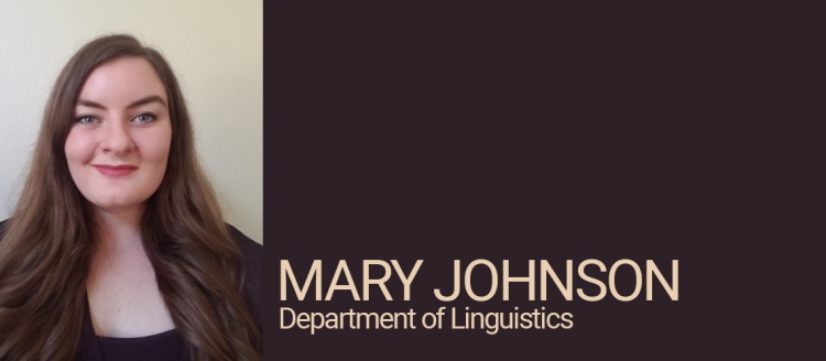 Mary Johnson, Department of Linguistics Student of Distinction