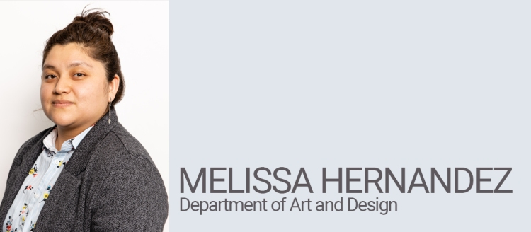 Melissa Hernandez, Department of Art and Design of Distinction
