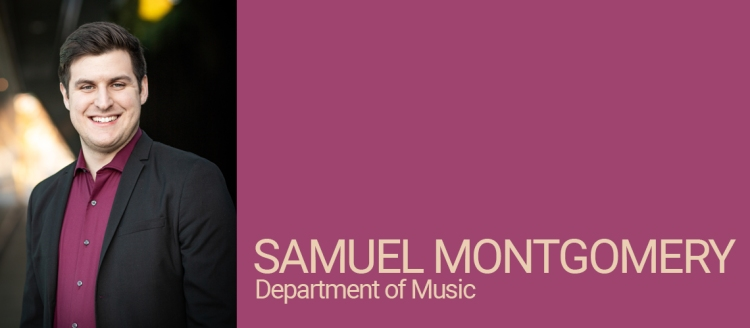 Samuel A. Montgomery, Department of Music Student of Distinction