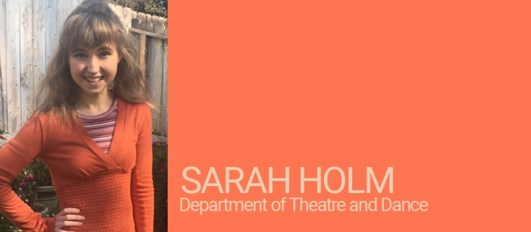 Sarah Holm, Student of Distinction, Theatre and Dance