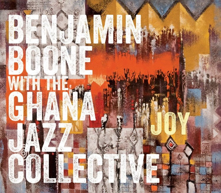 Joy Album cover - Benjamin Boone with the Ghana Jazz Collective