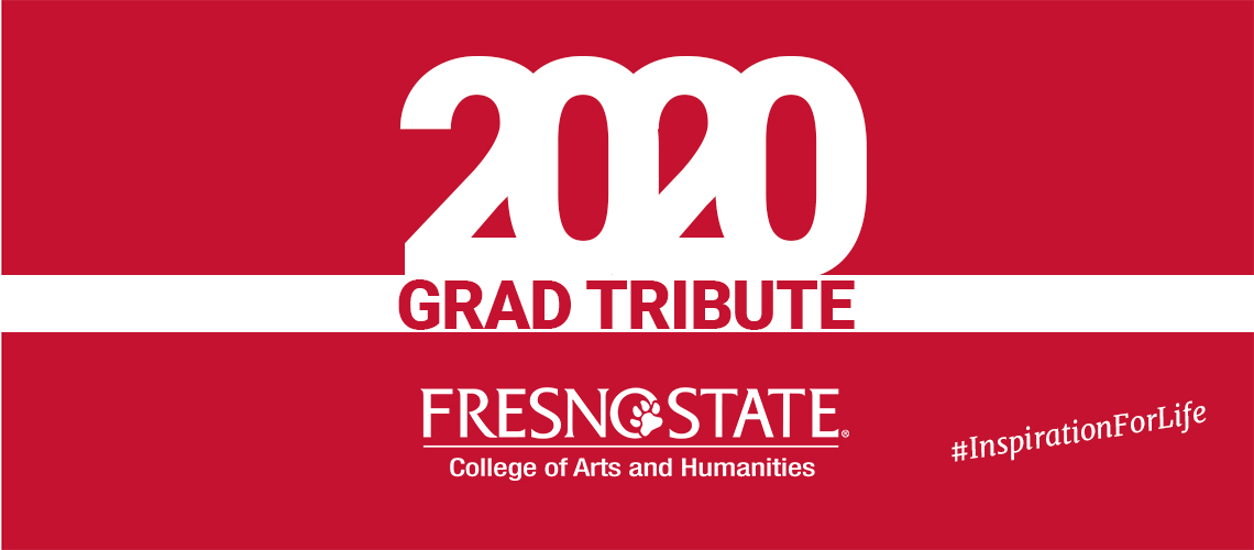 2020 Grad Tribute - College of Arts and Humanities - Inspiration for Life