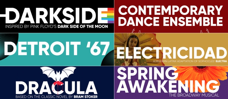 Darkside, Detroit '67, Dracula, Contemporary Dance Ensemble, Electricidad, Spring Awakening