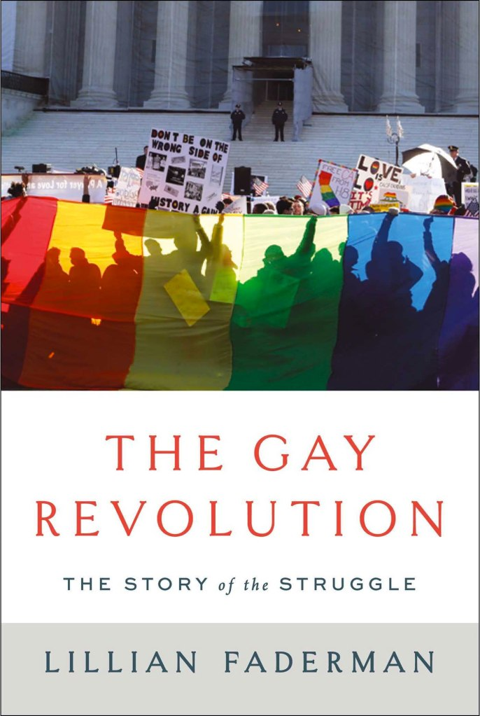 The Gay Revolution: The story of the Struggle by Lillian Faderman book cover.