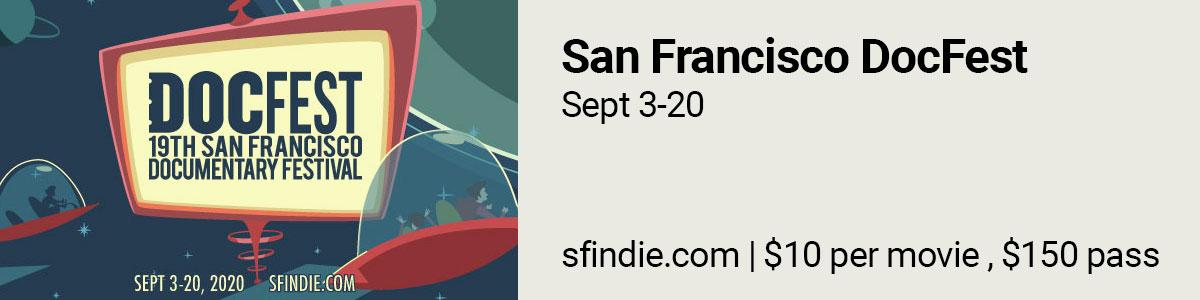 San Francisco DocFest, Sept 3-20. https://sfindie.com/