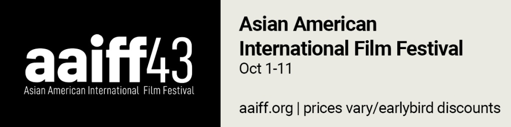 Asian American International Film Festival. Oct 1-11. https://www.aaiff.org/
