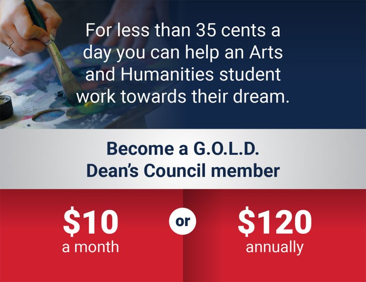 Become a G.O.L.D. Dean's Council member for $10 a month or $120 annually