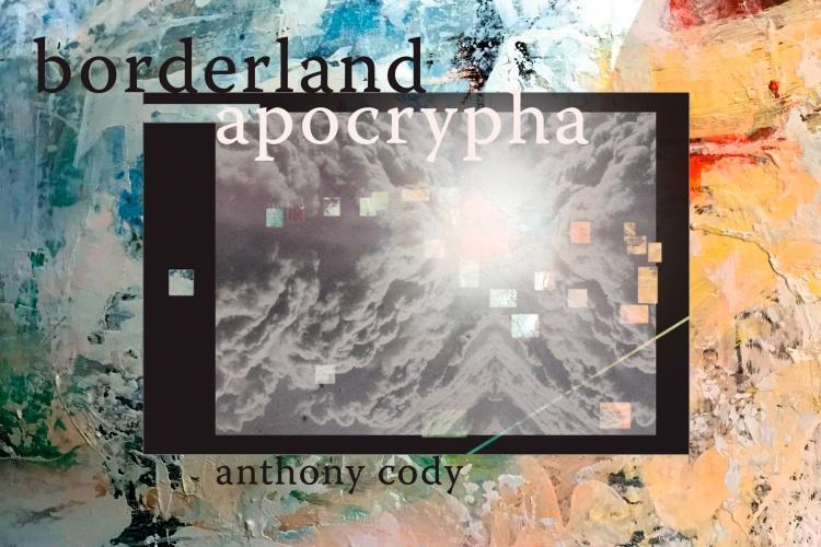 Cover of borderland apocriypha book by Anthony Cody.