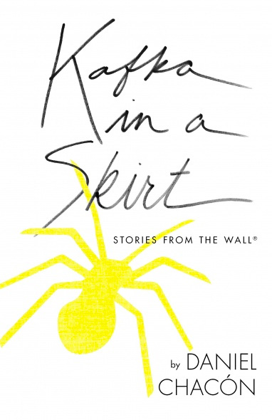 """Kafka in a Skirt: Stories from the Wall,"" by Daniel Chacón - Book cover"